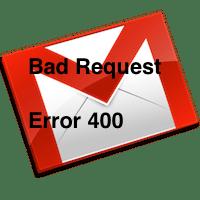 Resolving \u0027Bad Request Error 400\u0027 in Gmail on Chrome
