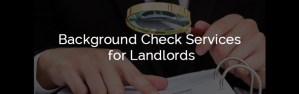 background check services for landlords - background-check-services-for-landlords