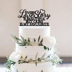 Quick Creations Cake Topper - Every Love Story is Beautiful but Ours is My Favourite