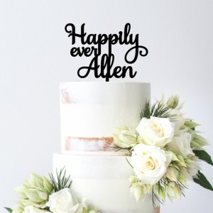 Quick Creations Cake Topper - Happily Ever Allen