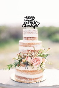 Quick Creations Cake Topper - In every version of reality Id find you Id choose you