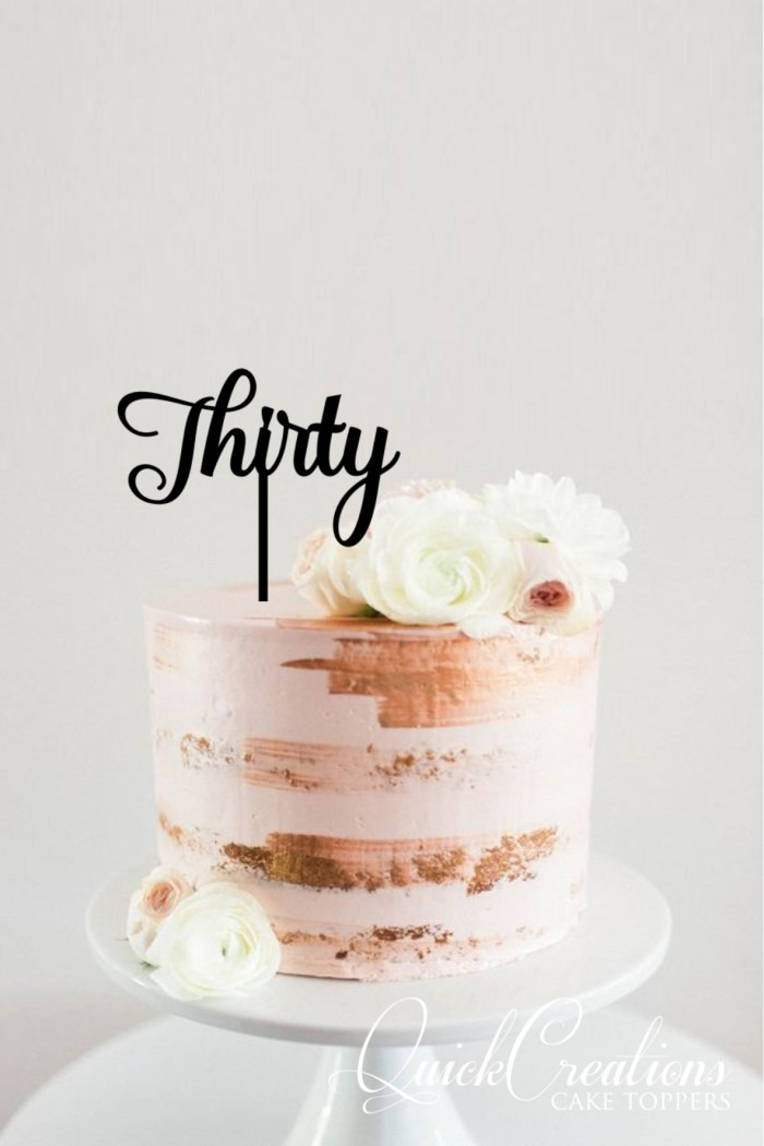 Quick Creations Cake Topper - Thirty