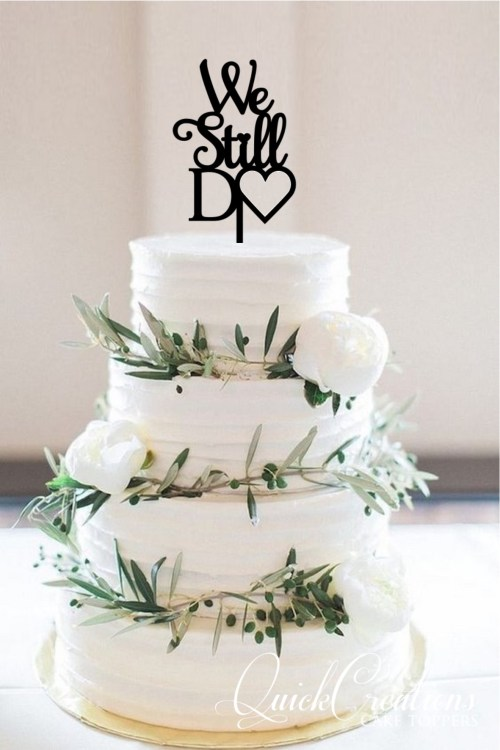 Quick Creations Cake Topper - We Still Do v2