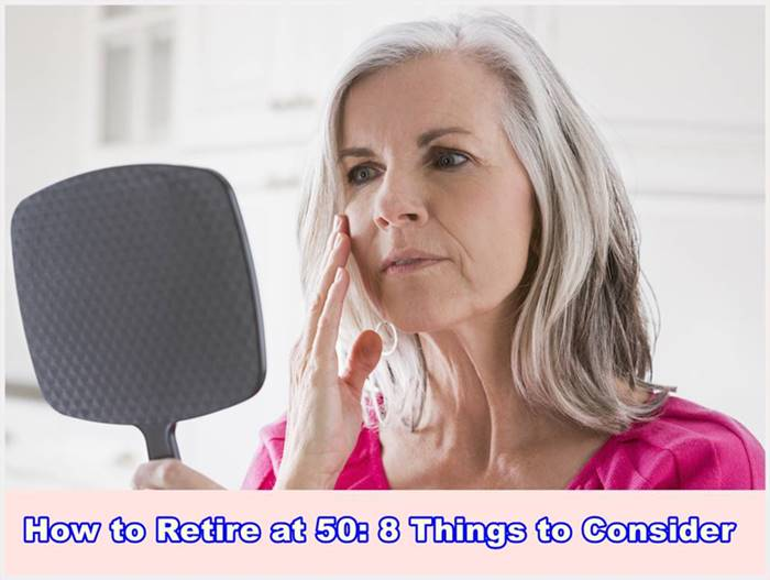 How to Retire at 50: 7 Things to Consider