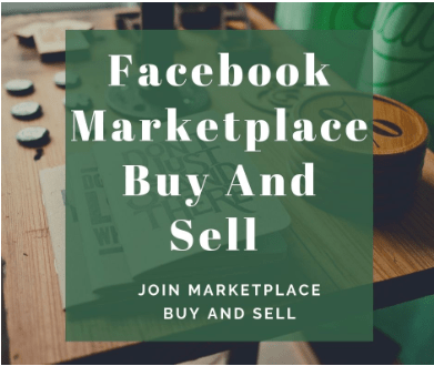 Facebook Marketplace Buy And Sell | Join Marketplace Buy and Sell