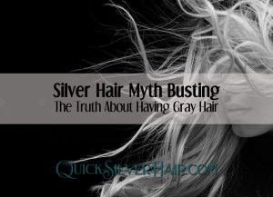Silver Hair Myth Busting The Truth About Having Gray Hair