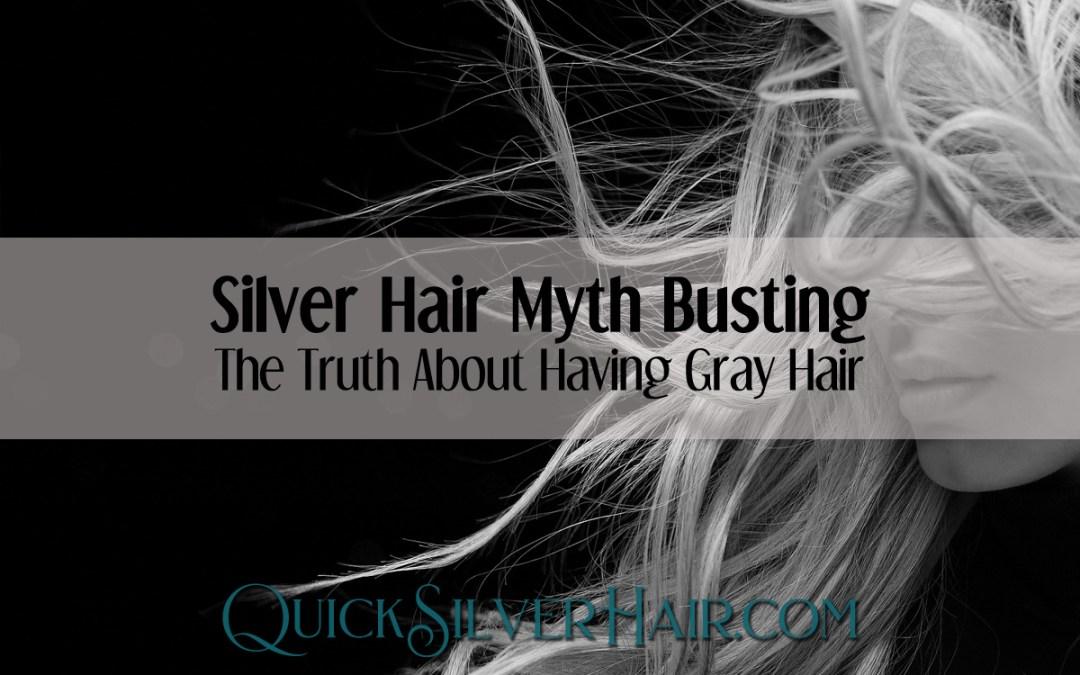 Silver Hair Myth Busting