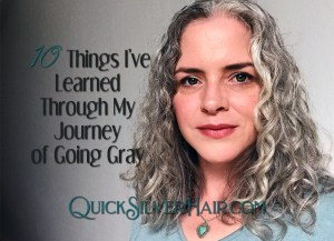 10 Things I've Learned Through My Journey of Going Gray Feature Image