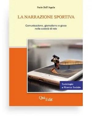Narrazione sportiva (Paolo Dell'Aquila) In questo volume si introduce una riflessione sul sistema-sport e sui suoi collegamenti con la politica, l'economia e la cultura a partire dai modi di comunicazione.