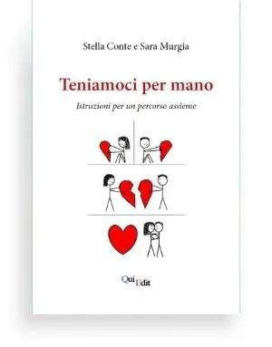 Teniamoci per mano (Stella Conte) Le autrici hanno provato a spiegare in maniera semplice ed immediata, con un pizzico di leggerezza ed ironia, come nasce la coppia, come scoprire chi siamo noi e come scegliamo l'altro.