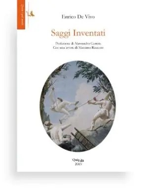 """Saggi Inventati (Enrico De Vivo) De Vivo scrive di letteratura, dei suoi temi e dei suoi fantastici maestri (""""Saggi Inventati"""", appunto), come i santi che tengono in mano un cuore palpitante."""