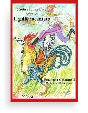 Storia di un soldato, ovvero: il gallo incantato