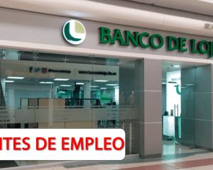 Se Dispone de Nuevas Vacantes en Banco De Loja