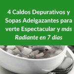 Sopas y Caldos Depurativos para Adelgazar en 7 días