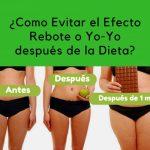 7 Formas de Evitar el Efecto Rebote o Yo-Yo después de la Dieta