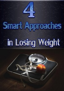 4 Smart Approaches in Losing Weight