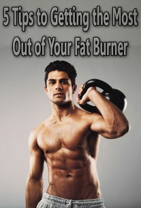 5 Tips to Getting the Most Out of Your Fat Burner