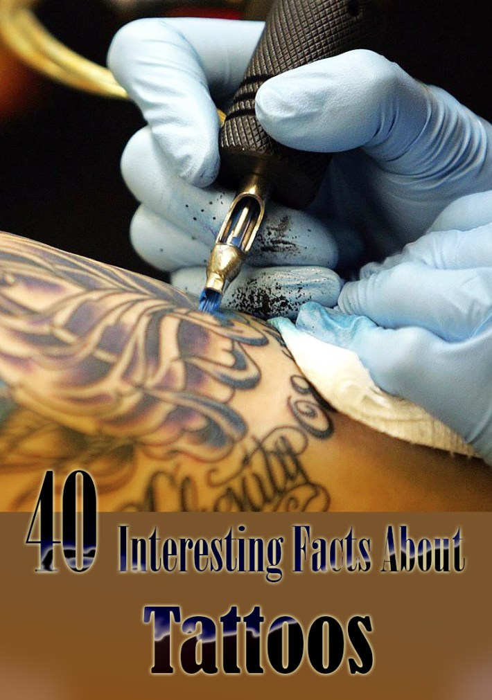 40 Interesting Facts About Tattoos