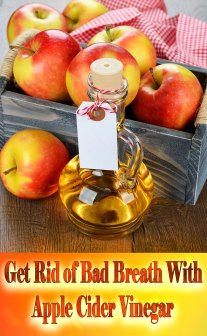 Get Rid Of Bad Breath With Apple Cider Vinegar