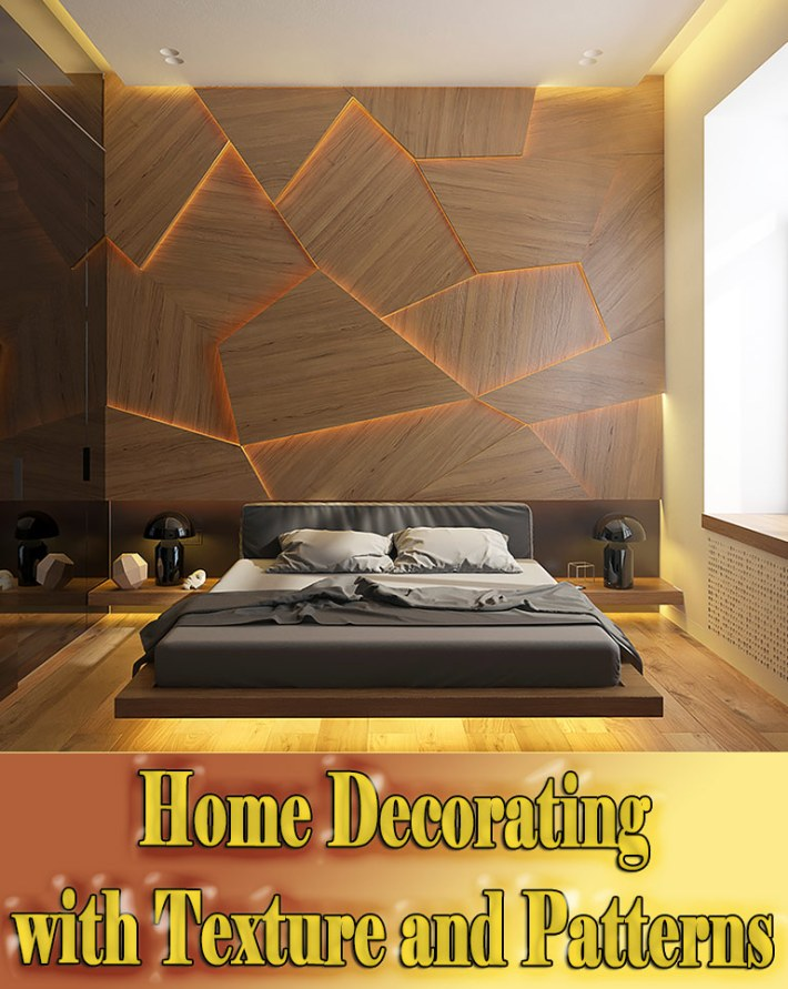 Home Decorating with Texture and Patterns