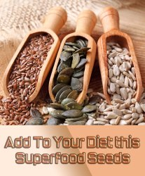 Add To Your Diet this Superfood Seeds