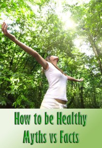 7 Myths About How To Be Healthy