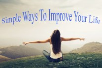 Simple Ways To Improve Your Life