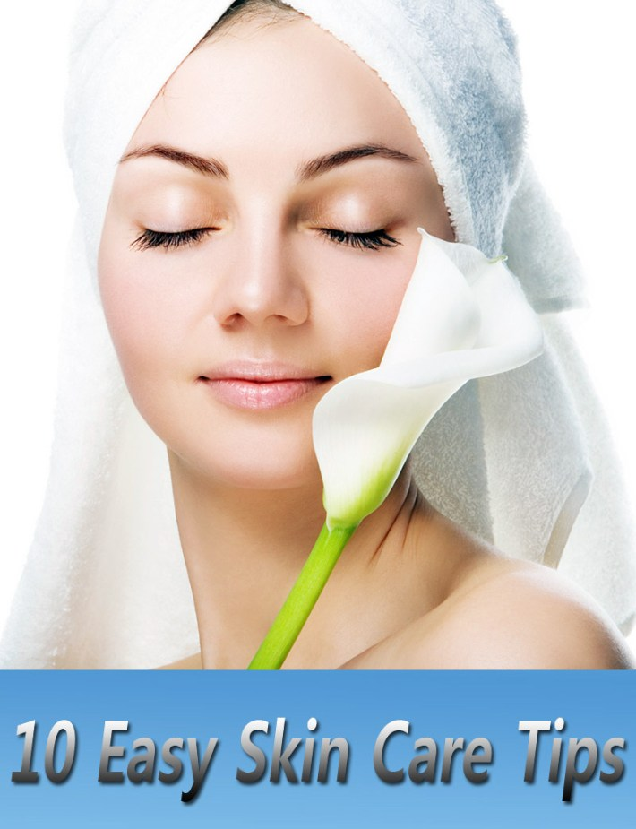 10 Easy Skin Care Tips for Beautiful Skin