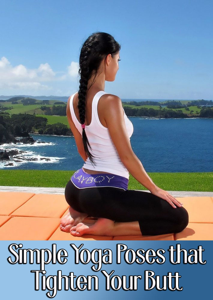 8 Simple Yoga Poses that Tighten Your Butt