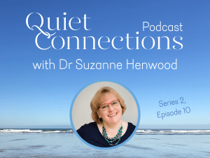 Quiet Connections Podcast Dr Suzanne Henwood