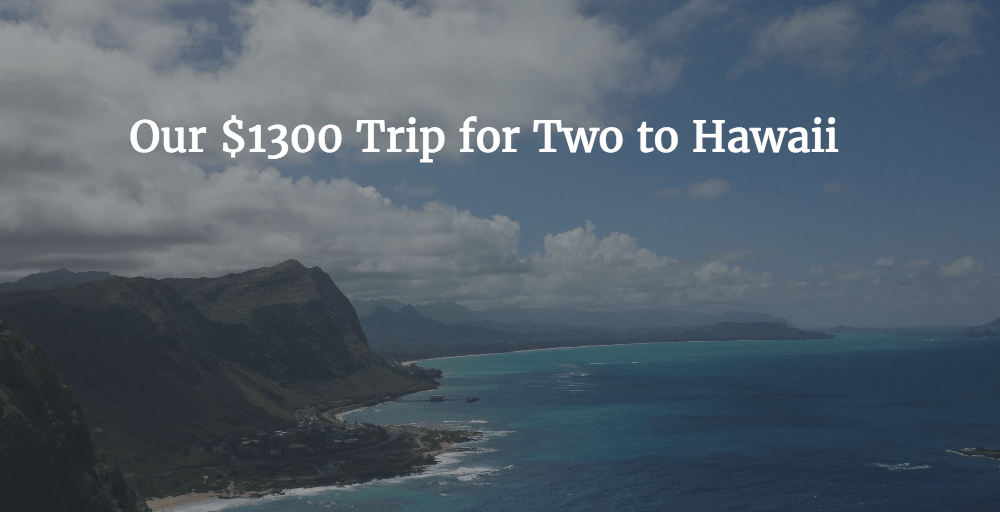 The Ultimate Guide to an Affordable Hawaiian Vacation on Oahu