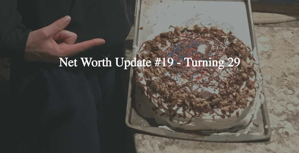 Net Worth Update #19 – Turning 29