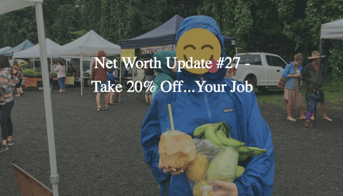 Net Worth Update #27 – Take 20% Off…Your Job