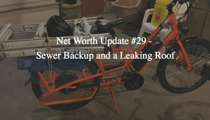 Net Worth Update #29 – Sewer Backup and a Leaking Roof