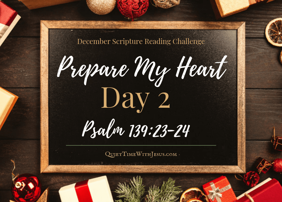Prepare My Heart – Day 2: Search Your Heart
