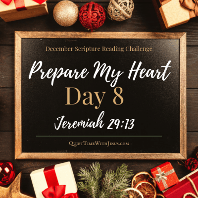 Prepare My Heart – Day 8: Seek God With Your Whole Heart