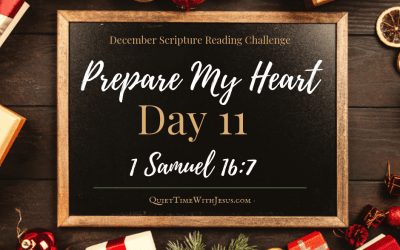 Prepare My Heart – Day 11: God Sees the Heart