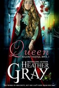 Queen, by Heather Gray