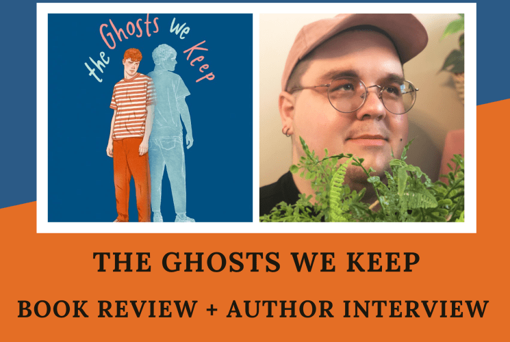 THE GHOSTS WE KEEP: BOOK REVIEW + AUTHOR INTERVIEW