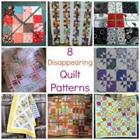 8 Disappearing Quilt Patterns