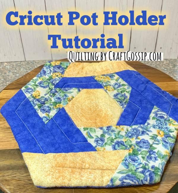 Cricut Quilted Pot Holder Tutorial