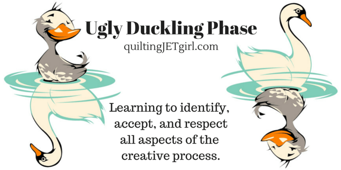 Ugly Duckling Phase {Discussion} – Quilting Jetgirl