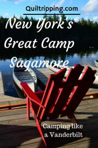 My experiences at New York's Great Camp Saganmore-camping like a Vanderbilt #campsagamore #sagamore #adirondacks #newyork