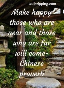 Make happy those who are near and those who are far will come-chineese proverb
