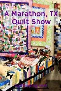 The Marathon TX Quilt Show attracts quilters from miles around  #marathon #texas #quiltshow #mrathonquiltshow