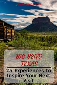 Sharing 25 Big Bend, TX Experiences to inspire your next visit  #bigbend #texas #bigbendexpereinces
