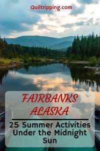 Explore Fairbanks with these 25 activities in the summer #fairbanks #fairbanksactivities #alaska