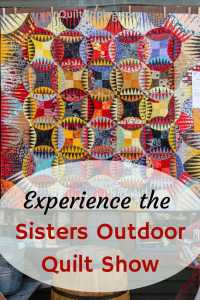 Experience the best quilts at the Sisters Outdoor Quilt Show #sistersoutdoorquiltshow #quiltshow