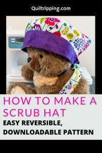 Tutorial and pattern with easy to follow instructions on how to make a reversible scrub hat