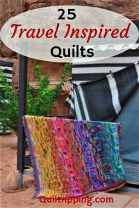 Use this list of 25 of travel inspired quilts to spark your creativity  #quilts #travelquilts #quilting